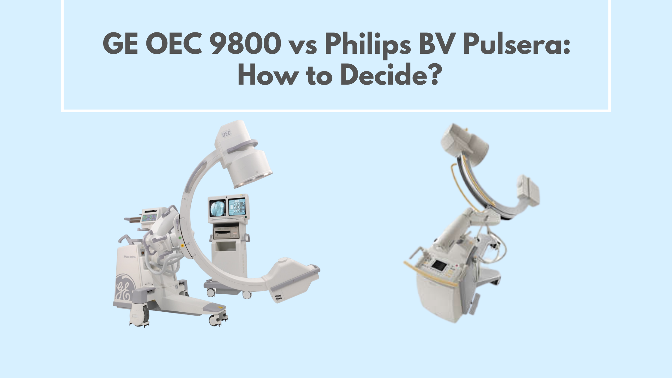 GE OEC 9800 vs Philips BV Pulsera